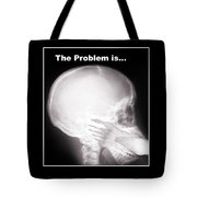 I See The Problem Tote Bag