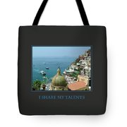 I Share My Talents Tote Bag