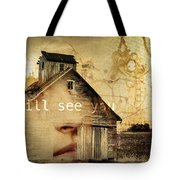 I Still See You In My Dreams Tote Bag