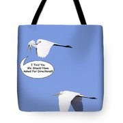 I Told You We Should Have Asked For Directions Tote Bag