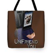 I Unfriend You Tote Bag
