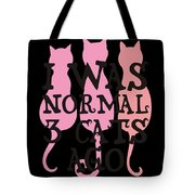 I Was Normal 3 Cats Agog Tote Bag