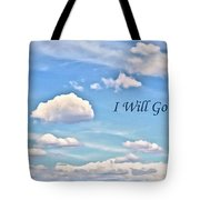 I Will Go On Tote Bag