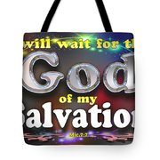 I Will Wait For God Of My Salvation Tote Bag