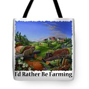 Id Rather Be Farming - Springtime Groundhog Farm Landscape 1 Tote Bag