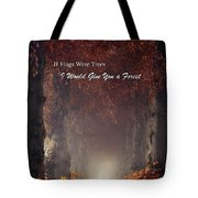 If Hugs Were Trees, I Would Give You A Forest Tote Bag