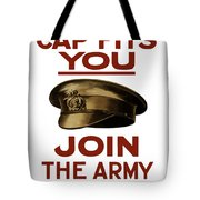 If The Cap Fits You Join The Army Tote Bag