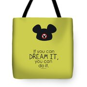If You Can Dream It, You Can Do It Tote Bag