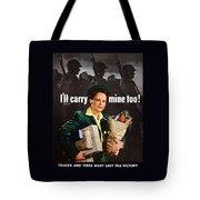 I'll Carry Mine Too Tote Bag