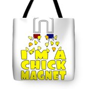 Im A Chick Magnet Chicken I Love Chickens Tote Bag