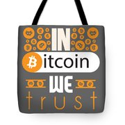 In Bitcoin We Trust Tote Bag