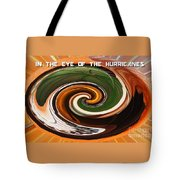 In The Eye Of The Hurricanes Tote Bag