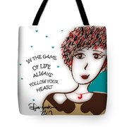 In The Game Of Life Always Follow Your Heart Tote Bag