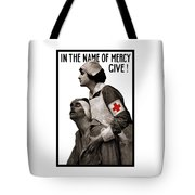 In The Name Of Mercy Give Tote Bag