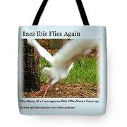 Inez Ibis Flies Again Tote Bag