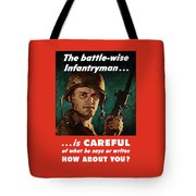 Infantryman Is Careful Of What He Says Tote Bag