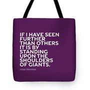 Inspirational Quotes Series 007 Isaac Newton Tote Bag