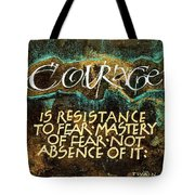 Inspirational Saying Courage Tote Bag