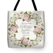 Inspirational Scripture - Everything Beautiful Pink Hydrangeas And Roses Tote Bag