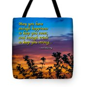 Irish Blessing-may You Have Enough Happiness... Tote Bag