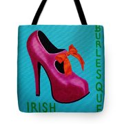 Irish Burlesque Shoe    Tote Bag