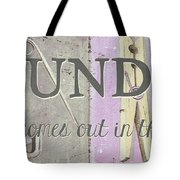 It All Comes Out In The Wash Tote Bag