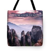 It Feels Good To Be Lost In The Right Direction. Tote Bag