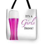 It's A Girls Drink Tote Bag by ISAW Company