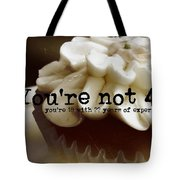 It's Only A Number 40 Quote Tote Bag