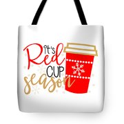 It's Red Cup Season Tote Bag