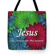 Jesus The Reason For The Season Christmas  Tote Bag