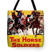 John Wayne And William Holden In The Horse Soldiers 1959 Tote Bag