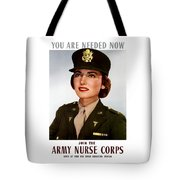 Join The Army Nurse Corps Tote Bag by War Is Hell Store