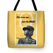 Join The Waac - Women's Army Auxiliary Corps Tote Bag
