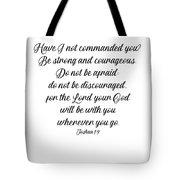 Joshua 1 9 #minimalism Tote Bag