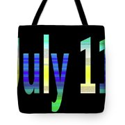July 11 Tote Bag