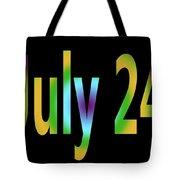July 24 Tote Bag