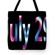 July 29 Tote Bag