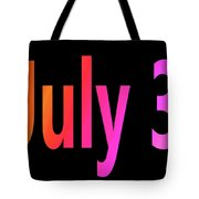 July 3 Tote Bag