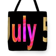 July 5 Tote Bag