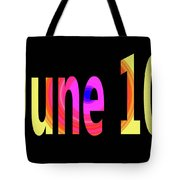 June 10 Tote Bag