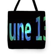 June 13 Tote Bag