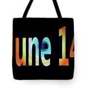 June 14 Tote Bag