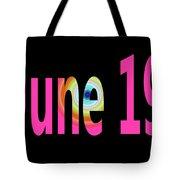 June 19 Tote Bag