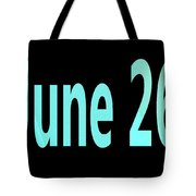 June 26 Tote Bag