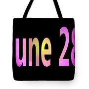 June 28 Tote Bag