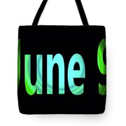June 9 Tote Bag