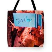 Just Be Leaves... Tote Bag