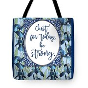 Just For Today, Be Strong. Tote Bag