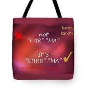 Karma - It Is Not Tote Bag